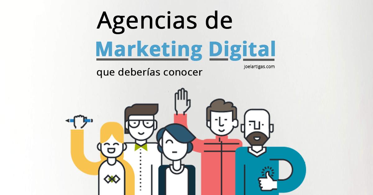 Agencias de Marketing Digital que deberías conocer