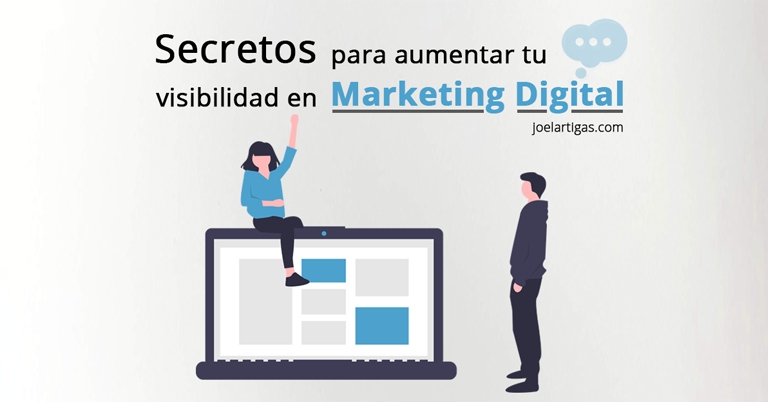 Secretos para aumentar tu visibilidad en Marketing Digital Thumbnail
