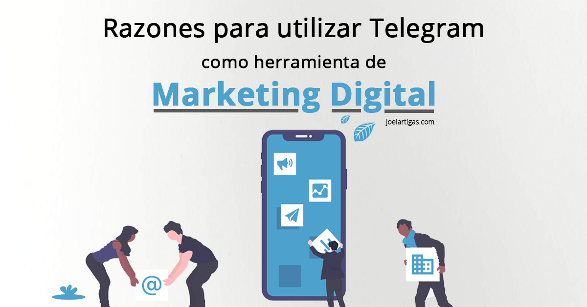 Razones para utilizar Telegram como herramienta de Marketing Digital